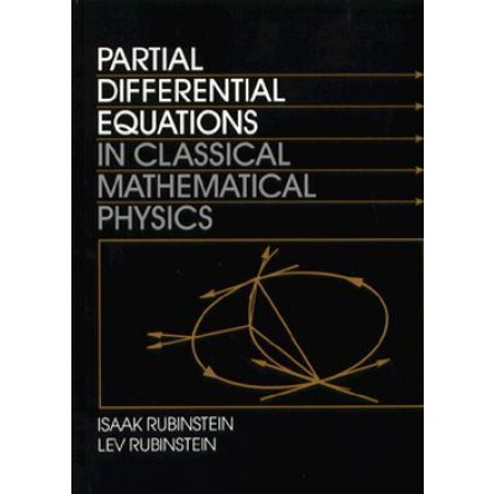 Partial Differential Equations in Classical Mathematical Physics, 1st Edition
