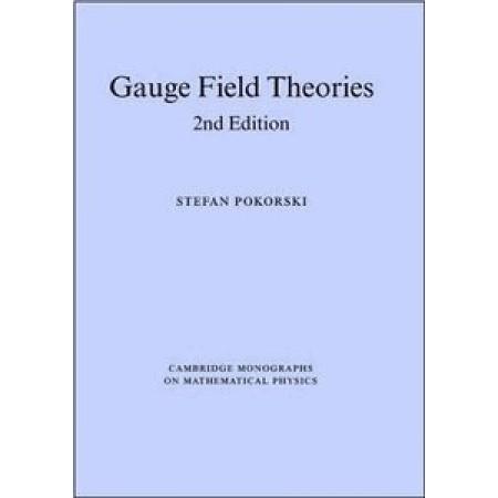 Gauge Field Theories (Cambridge Monographs on Mathematical Physics)