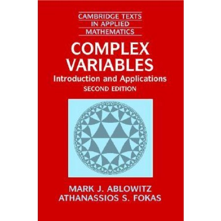 Complex Variables: Introduction and Applications (Cambridge Texts in Applied Mathematics), 2nd Edition
