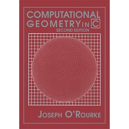 Computational Geometry in C, 2nd Edition