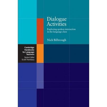 Dialogue Activities: Exploring Spoken Interaction in the Language Class