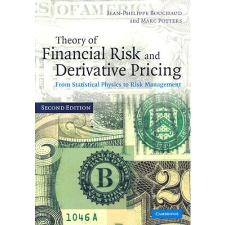 Theory of Financial Risk and Derivative Pricing: From Statistical Physics to Risk Management, 2nd Edition