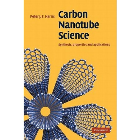 Carbon Nanotube Science: Synthesis, Properties and Applications, 2nd Edition