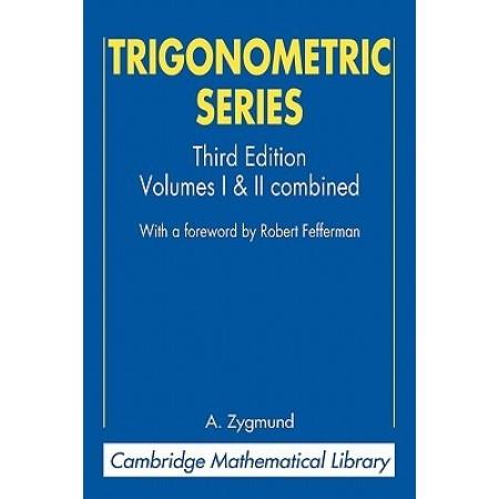 Trigonometric Series Volumes I & II Combined, 3rd Edition