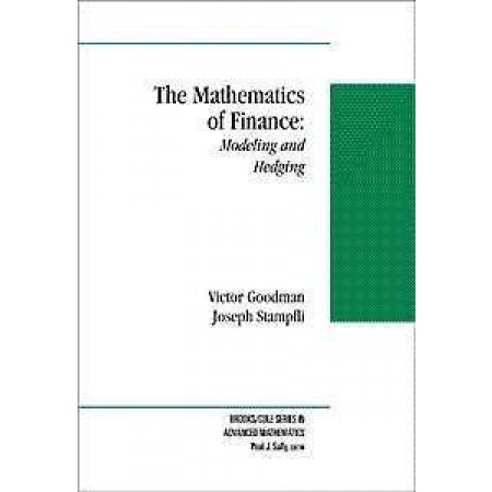 The Mathematics of Finance: Modeling and Hedging