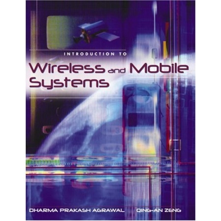 Introduction to Wireless and Mobile Systems, 1st Edition