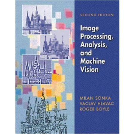 Image Processing: Analysis and Machine Vision, 2nd Edition