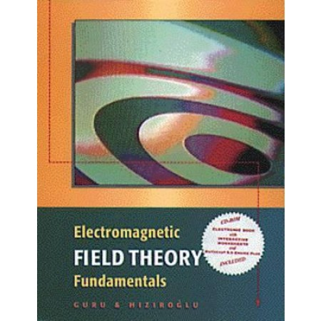 Electromagnetic Field Theory Fundamentals (Include CD-Rom)