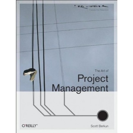 The Art of Project Management, 1st Edition