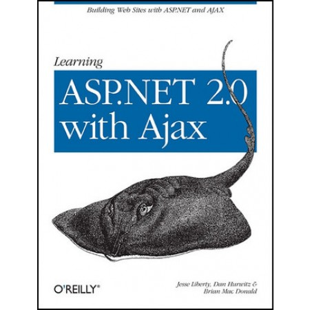 Learning Asp.Net 2.0 with Ajax: A Practical Hands-On Guide