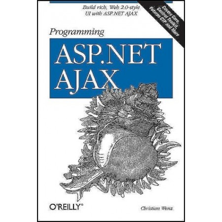 Programming ASP.NET AJAX: Build rich, Web 2.0-style UI with ASP.NET AJAX