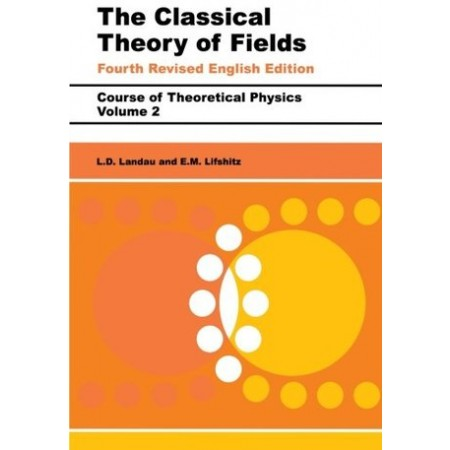 The Classical Theory of Fields, Volume 2, 4th Edition