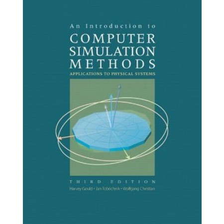 An Introduction to Computer Simulation Methods: Applications to Physical Systems, 3rd Edition