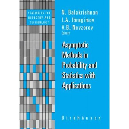 Asymptotic Methods in Probability and Statistics with Applications, 1st Edition