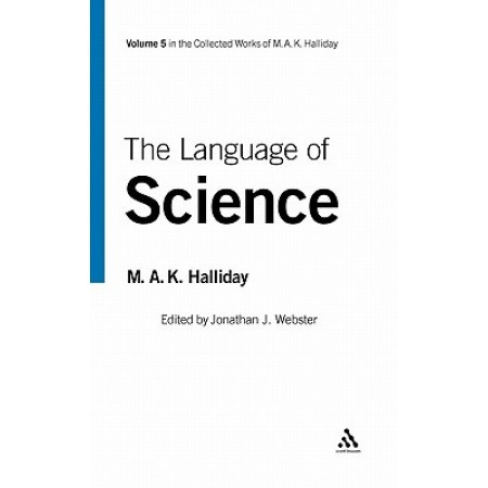 The Language of Science, Vol 5,  (Collected Works of Mak Halliday)