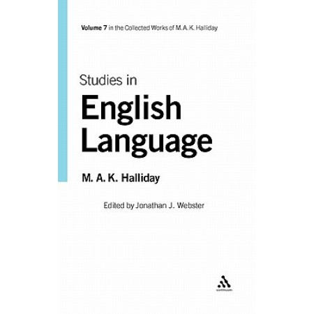 Studies In English Language, Vol 7, (Collected Works of M. a. K. Halliday)