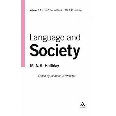Language And Society, Vol 10, (Collected Works of M.A.K. Halliday)