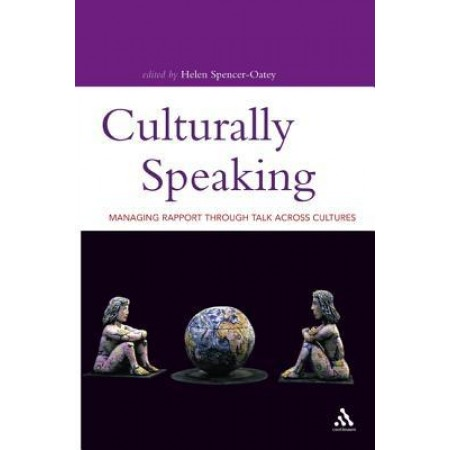 Culturally Speaking: Managing Rapport Through Talk Across Cultures