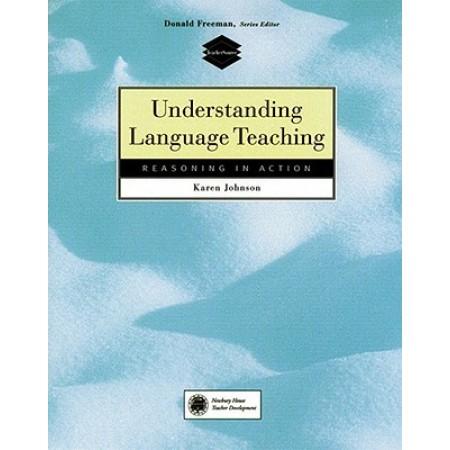 Understanding Language Teaching: Reasoning in Action
