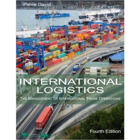 International Logistics: The Management of International Trade Operations, 4th Edition