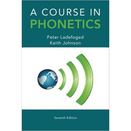 A Course in Phonetics, 7th Edition