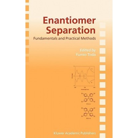 Enantiomer Separation: Fundamentals and Practical Methods (Subcellular Biochemistry), 1st Edition (Hardcover)