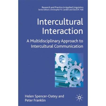 Intercultural Interaction: A Multidisciplinary Approach to Intercultural Communication