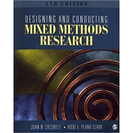 Designing and Conducting Mixed Methods Research, 2nd Edition