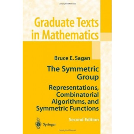 The Symmetric Group: Representations, Combinatorial Algorithms, and Symmetric Functions, 2nd Edition