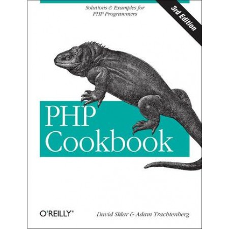 PHP Cookbook: Solutions & Examples for PHP Programmers, 3rd Edition