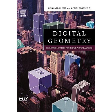 Digital Geometry: Geometric Methods for Digital Image Analysis