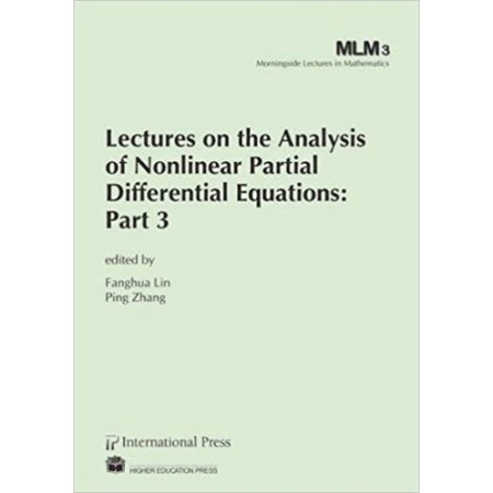 Lectures on the Analysis of Nonlinear Partial Differential Equations: Part 3