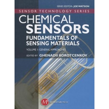 Chemical Sensors: Fundamentals of Sensing Materials, Volume 1: General Approaches