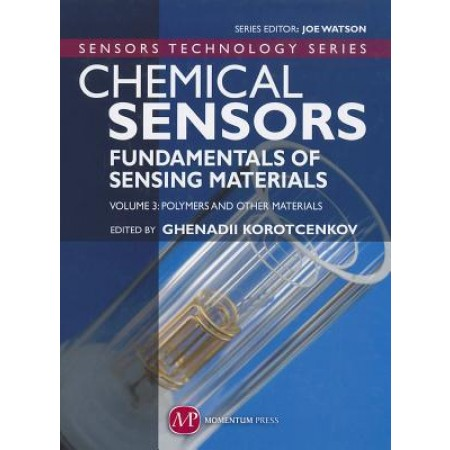Chemical Sensors: Fundamentals of Sensing Materials, Volume 3 Polymers and Other Materials