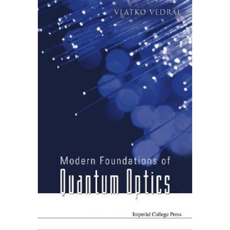 Modern Foundations Of Quantum Optics