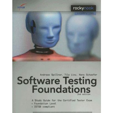 Software Testing Foundations: A Study Guide for the Certified Tester Exam, 2nd Edition
