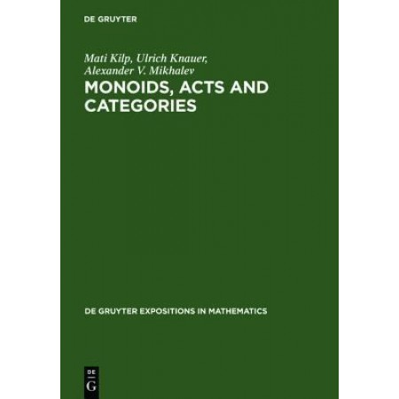 Monoids, Acts and Categories (De Gruyter Expositions In Mathematics)
