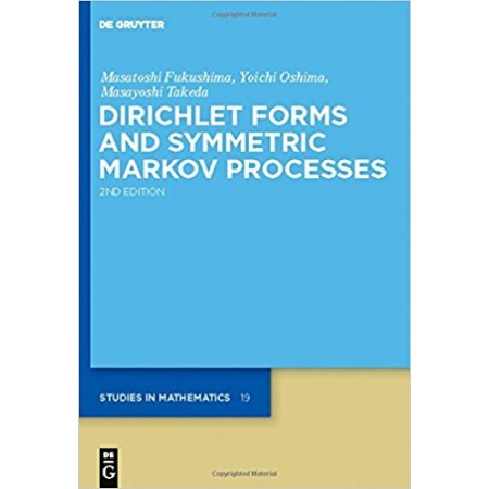 Dirichlet Forms and Symmetric Markov Processes, 2nd Edition
