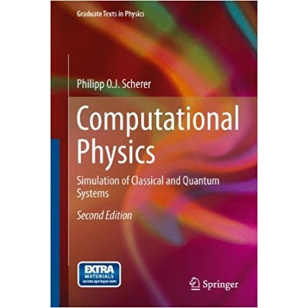 Computational Physics: Simulation of Classical and Quantum Systems, 2nd Edition