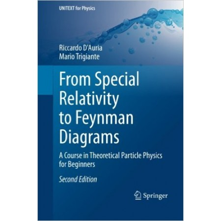 From Special Relativity to Feynman Diagrams: A Course in Theoretical Particle Physics for Beginners, 2nd Edition
