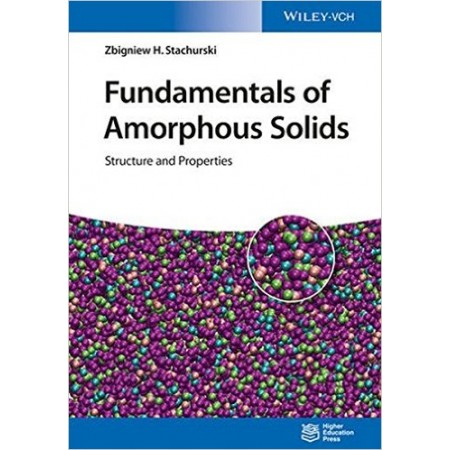 Fundamentals of Amorphous Solids: Structure and Properties