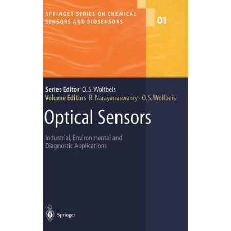 Optical Sensors: Industrial, Environmental and Diagnostic Applications (Springer Series on Chemical Sensors and Biosensors), 1st Edition