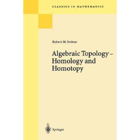 Algebraic Topology: Homology and Homptopy, 1st Edition