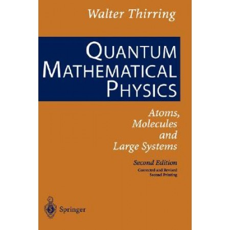 Quantum Mathematical Physics: Atoms, Molecules and Large Systems, 2nd Edition