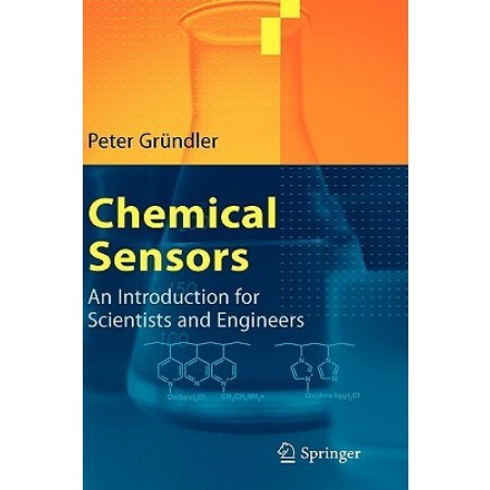 Chemical Sensors: An Introduction for Scientists and Engineers, 1st Edition (Hardcover)