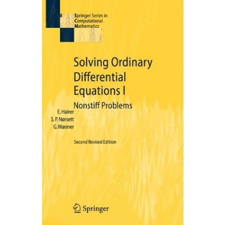Solving Ordinary Differential Equations I : Nonstiff Problems, 2nd Edition (HARDCOVER)