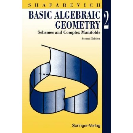 Basic Algebraic Geometry: Schemes and Complex Manifolds, Volume 2