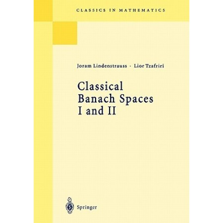 Classical Banach Spaces I and II: Sequence Spaces, Function Spaces