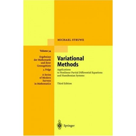Variational Methods: Applications to Nonlinear Partial Differential Equations and Hamiltonian Systems, 3rd Edition