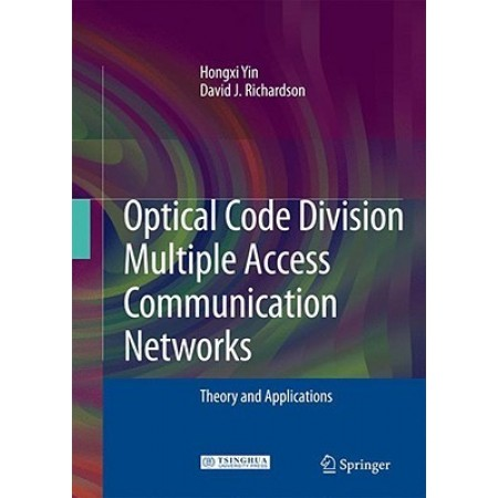 Optical Code Division Multiple Access Communication Networks: Theory and Applications